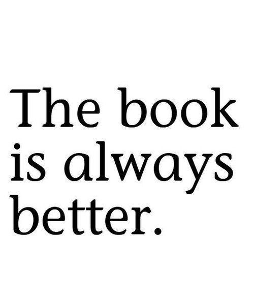 The book is always better…