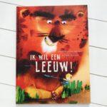 Ik wil een leeuw! – Annemarie van der Eem & Mark Janssen